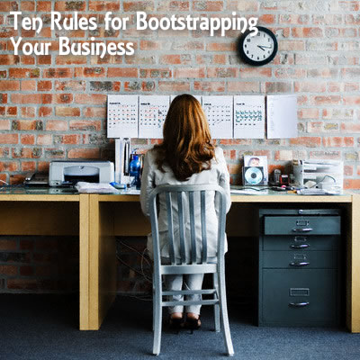 Ten Rules for Bootstrapping Your Business
