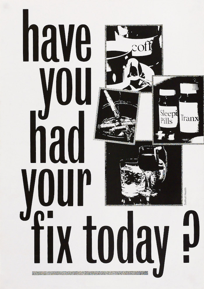 Have you had your fix today?, public health poster, late 20th century.